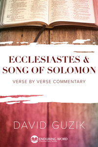 Ecclesiastes and Song of Solomon Commentary - Guzik