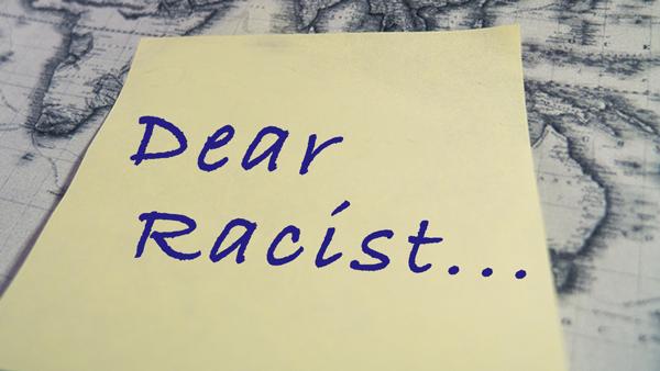 Dear Racist...