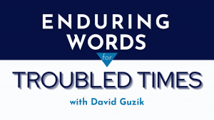 Enduring Words for Troubled Times Podcast