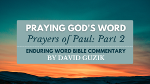 English Prayers of Paul Part 2 YouVersion Enduring Word